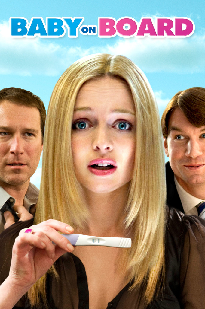 Baby On Board Poster featuring Heather Graham holding a positive pregnancy test with John Corbett and Jerry O'Connell in the background.