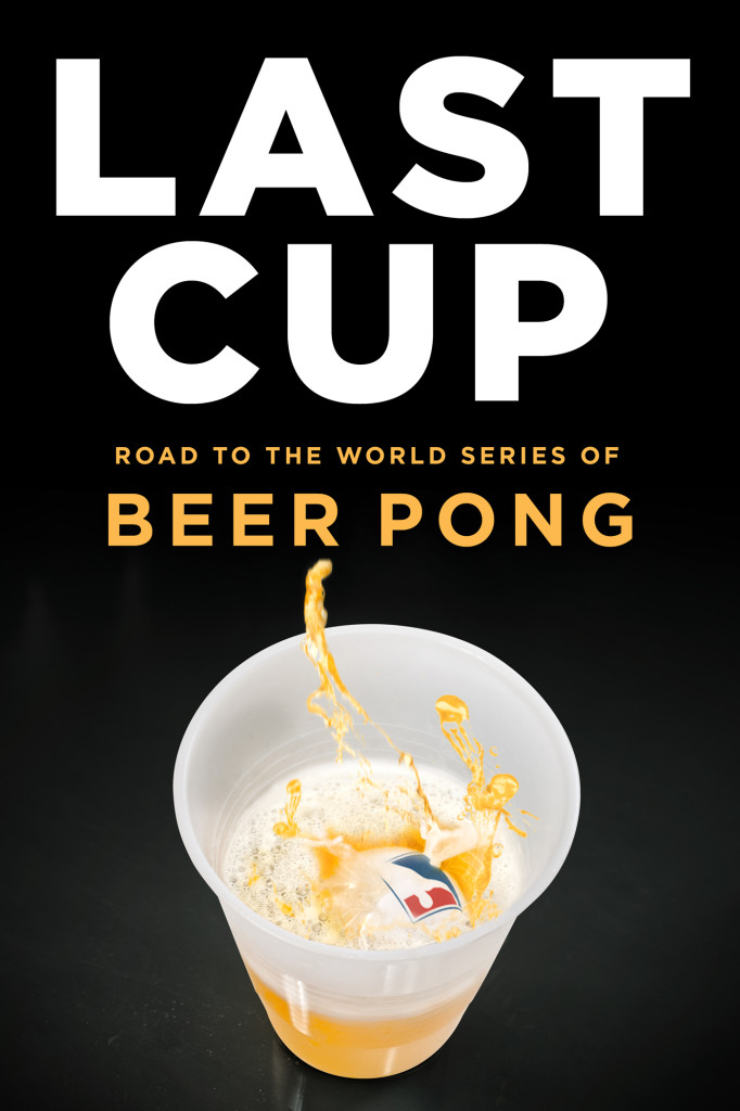 Last Cup Film Poster - featuring a cup of beer with a ball falling in to it splashing the drink.